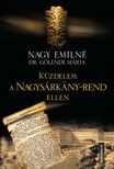 Nagy Emilné Dr. Göllner Mária - Küzdelem a Nagysárkány-rend ellen [eKönyv: epub, mobi]