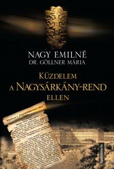 Mária Nagy Emilné dr. Göllner - Küzdelem a Nagysárkány-rend ellen [eKönyv: epub, mobi]