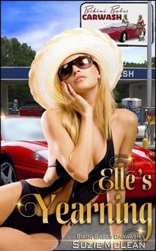 Moira Nelligar Suzie McLean, - Elle's Yearning - Book 8 of Bikini Babes Carwash [eKönyv: epub, mobi]