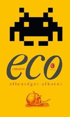Umberto Eco - Ellenséget alkotni