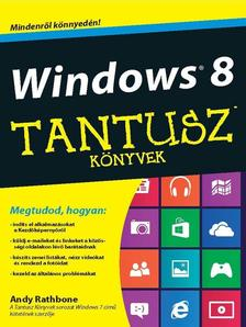 Andy Rathbone - WINDOWS 8 - Tantusz Könyvek