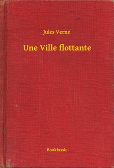 Jules Verne - Une Ville flottante [eKönyv: epub, mobi]