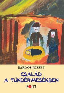Bárdos József - Család a tündérmesékben