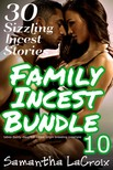 LaCroix Samantha - Family Incest Bundle #10 - 30 Sizzling Incest Stories [eKönyv: epub,  mobi]