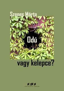 Szenes Márta - Odú vagy kelepce?