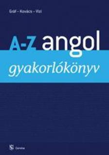 Gráf Zoltán Benedek - Kovács János - Vizi Katalin - A-Z angol gyakorlókönyv