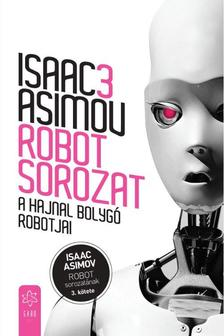 Isaac Asimov - A Hajnal bolygó robotjai