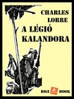CHARLES LORRE - A légió kalandora [eKönyv: epub, mobi]<!--span style='font-size:10px;'>(G)</span-->
