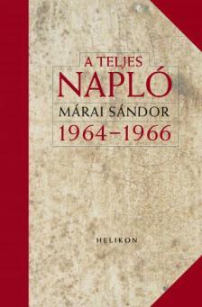 MÁRAI SÁNDOR - A TELJES NAPLÓ 1964-66