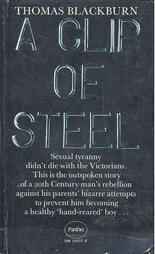 BLACKBURN, THOMAS - A Clip of Steel - A Picaresque Autobiography [antikvár]