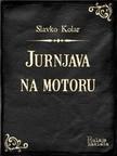 Kolar Slavko - Jurnjava na motoru [eKönyv: epub,  mobi]