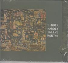- TWELVE MONTHS CD BINDER KÁROLY