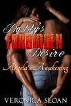 Sloan Veronica - Daddy's Forbidden Desire - Angela's Awakening [eKönyv: epub,  mobi]