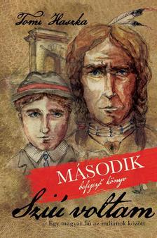 Tomi Haszka - Sziú voltam - második kötet