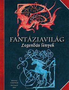 Krystal Camprubi / Nathalie Dau - Fantáziavilág - Legendás lények - KEMÉNY BORÍTÓS