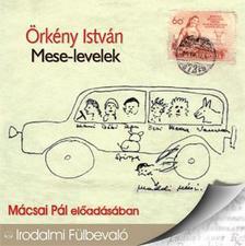 ÖRKÉNY ISTVÁN - MESE-LEVELEK - HANGOSKÖNYV - IRODALMI FÜLBEVALÓ