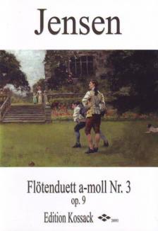 JENSEN - FLÖTENDUETT a-MOLL NR.3 OP.9, HERAUSGEGEBEN VON WOLFGANG KOSSACK