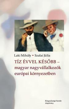 Laki Mihály, Szalai Júlia - Tíz évvel később - magyar nagyvállalkozók európai környezetben