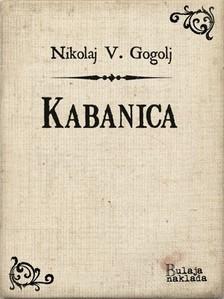 Roman ©ovary Nikolaj Vasiljeviè Gogolj, - Kabanica [eKönyv: epub, mobi]