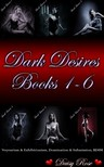 Rose Daisy - Dark Desires 1 - 6 [eKönyv: epub, mobi]