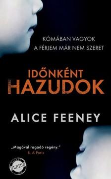 Alice Feeney - Időnként hazudok [eKönyv: epub, mobi]