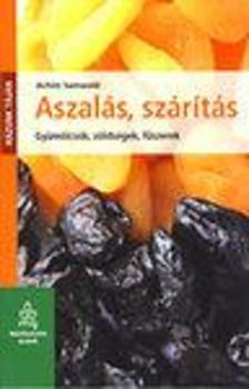 Achim Samwald - Aszalás, szárítás - Gyümölcsök, zöldségek, fűszerek