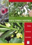 VALLÓ LÁSZLÓ - Egész évben a kertben. Ültetés - Gondozás - Szüretelés