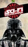TÓTH CSABA - A sci-fi politológiája - Javított kiadás [eKönyv: epub, mobi]<!--span style='font-size:10px;'>(G)</span-->