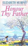 MURPHY, ELIZABETH - Honour Thy Father [antikvár]