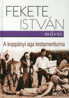 Fekete István - A koppányi aga testamentuma (9.kiadás)