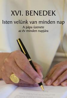XVI. Benedek pápa - Isten velünk van minden nap