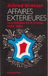 Alfred Grosser - Affaires extérieures [antikvár]