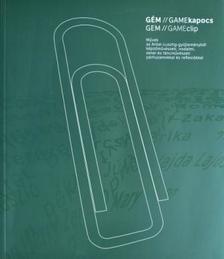 Nagy T. Katalin (szerk.) - GÉM/GAMEkapocs II. - Művek az Antal-Lusztig-gyűjteményből képzőművészeti, irodalmi, zenei párhuzamokkal és reflexiókkal