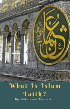 Vandestra Muhammad - What is Islam Faith? [eKönyv: epub, mobi]