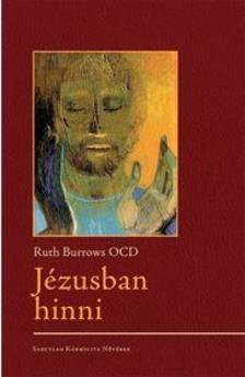 Ruth Burrows - Jézusban hinni