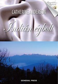 Catherine Anderson - Indián égbolt [antikvár]
