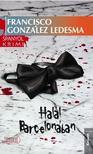 LEDESMA, FRANCISCO GONZÁLEZ  - HALÁL BARCELONÁBAN