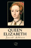 Abbott Jacob - Queen Elizabeth [eKönyv: epub,  mobi]