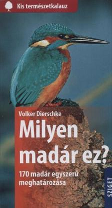 Volker Dierschke - Milyen madár ez?