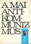 Risenko, F. D., Reinhold, O. - A mai antikommunizmus [antikvár]
