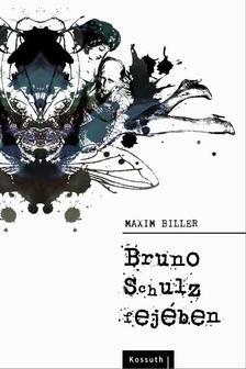 MAXIM BILLER - BRUNO SCHULZ FEJÉBEN