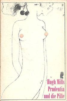 MILLS, HUGH - Prudentia und die Pille [antikvár]