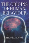 Rourke Bernard - The Origins of Human Behaviour [eKönyv: epub,  mobi]