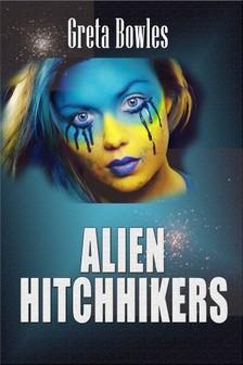 Bowles Greta - Alien Hitchhikers [eKönyv: epub, mobi]