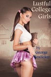 Boxlicker George - Lustful College Girls [eKönyv: epub,  mobi]