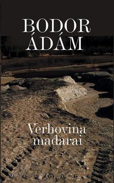 Bodor Ádám - Verhovina madarai