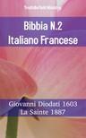 TruthBeTold Ministry, Joern Andre Halseth, Giovanni Diodati - Bibbia N.2 Italiano Francese [eKönyv: epub,  mobi]