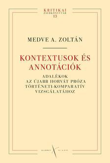 Medve A. Zoltán - KONTEXTUSOK ÉS ANNOTÁCIÓK