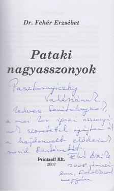 Fehér Erzsébet - Pataki nagyasszonyok (dedikált) [antikvár]