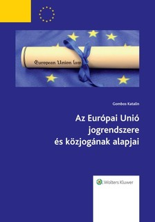 Gombos Katalin - Az Európai Unió jogrendszere és közjogának alapjai [eKönyv: epub, mobi]